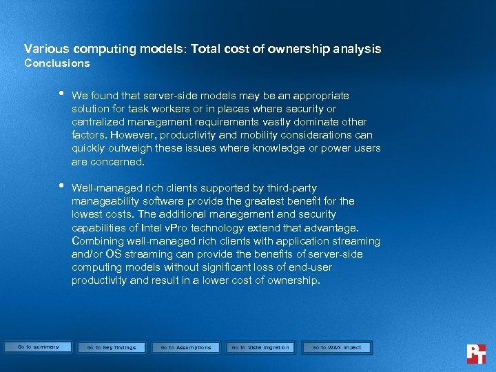 Various computing models: Total cost of ownership analysis Conclusions • • Go to summary