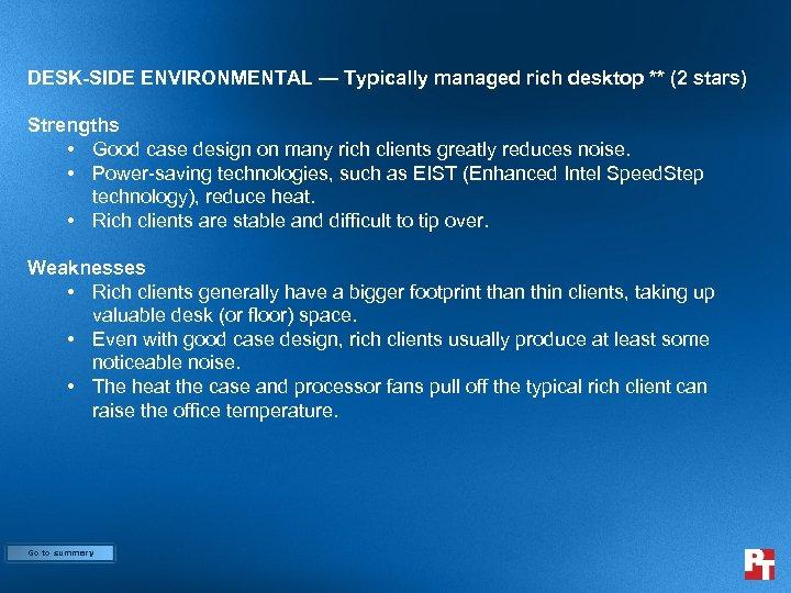 DESK-SIDE ENVIRONMENTAL — Typically managed rich desktop ** (2 stars) Strengths • Good case