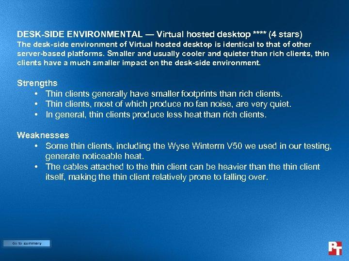 DESK-SIDE ENVIRONMENTAL — Virtual hosted desktop **** (4 stars) The desk-side environment of Virtual