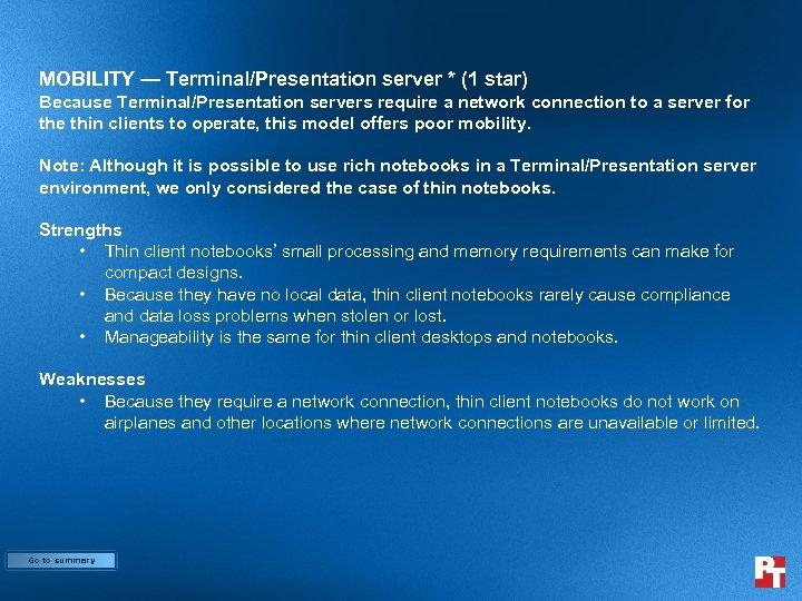MOBILITY — Terminal/Presentation server * (1 star) Because Terminal/Presentation servers require a network connection