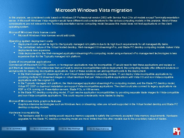 Microsoft Windows Vista migration In this analysis, we considered costs based on Windows XP