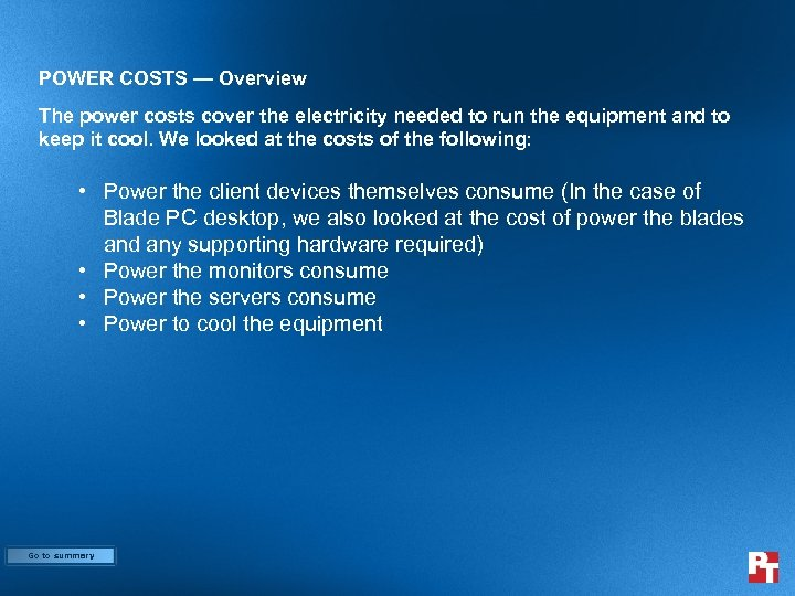 POWER COSTS — Overview The power costs cover the electricity needed to run the