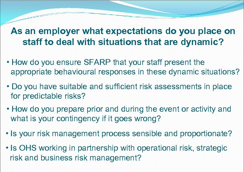 As an employer what expectations do you place on staff to deal with situations