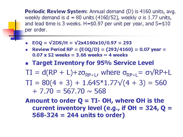 Periodic Review System: Annual demand (D) is 4160 units, avg. weekly demand is d