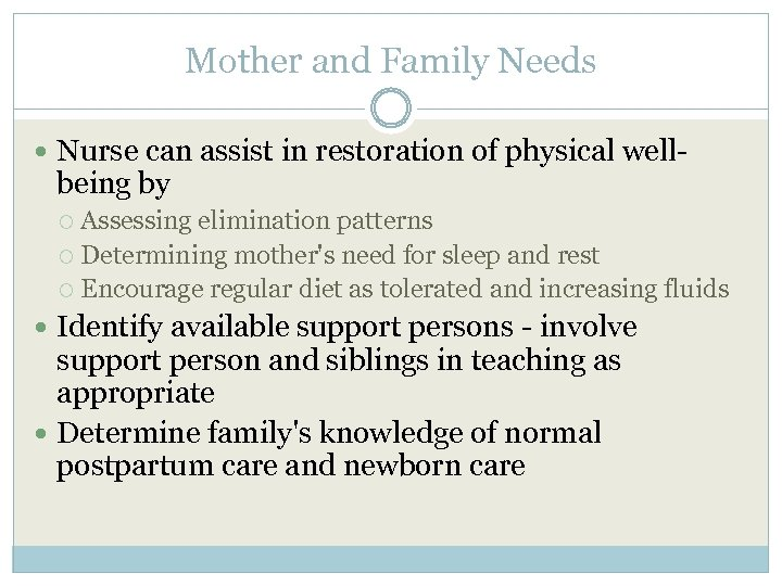 Mother and Family Needs Nurse can assist in restoration of physical well- being by