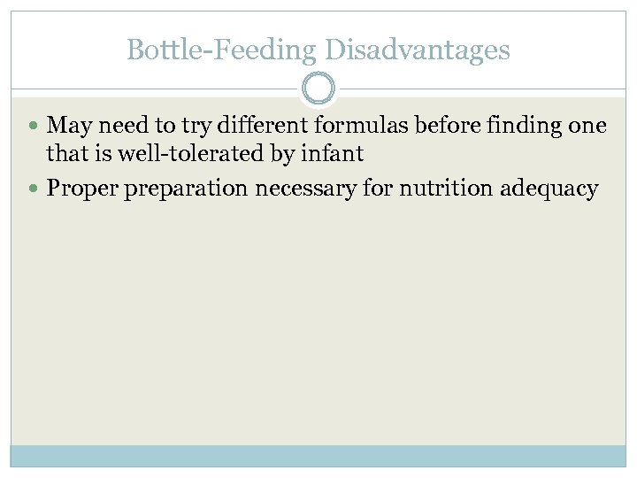 Bottle-Feeding Disadvantages May need to try different formulas before finding one that is well-tolerated