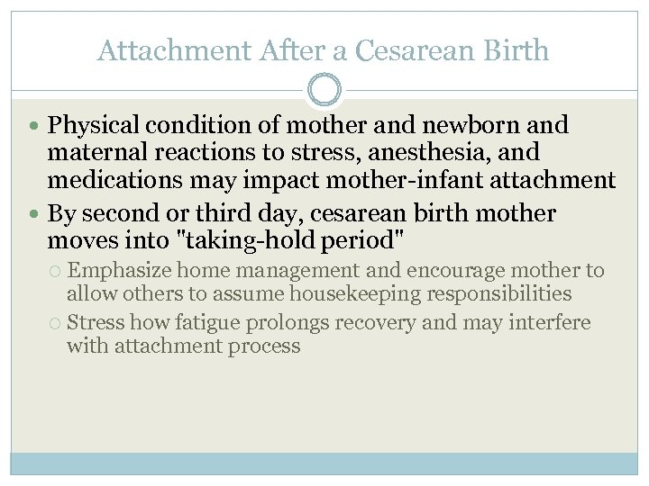 Attachment After a Cesarean Birth Physical condition of mother and newborn and maternal reactions