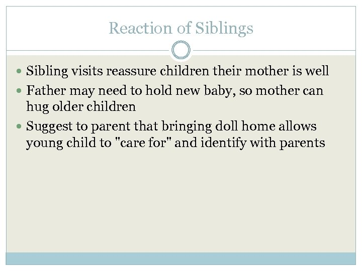 Reaction of Siblings Sibling visits reassure children their mother is well Father may need