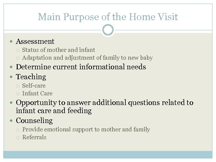 Main Purpose of the Home Visit Assessment Status of mother and infant Adaptation and