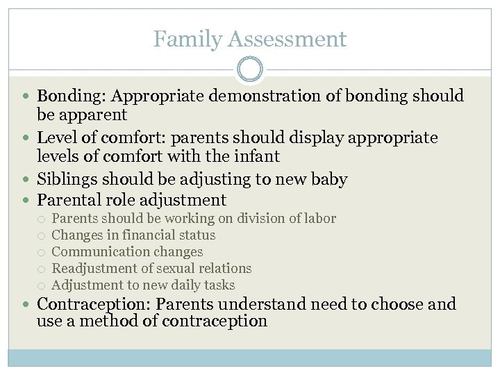 Family Assessment Bonding: Appropriate demonstration of bonding should be apparent Level of comfort: parents