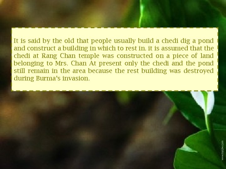 It is said by the old that people usually build a chedi dig a