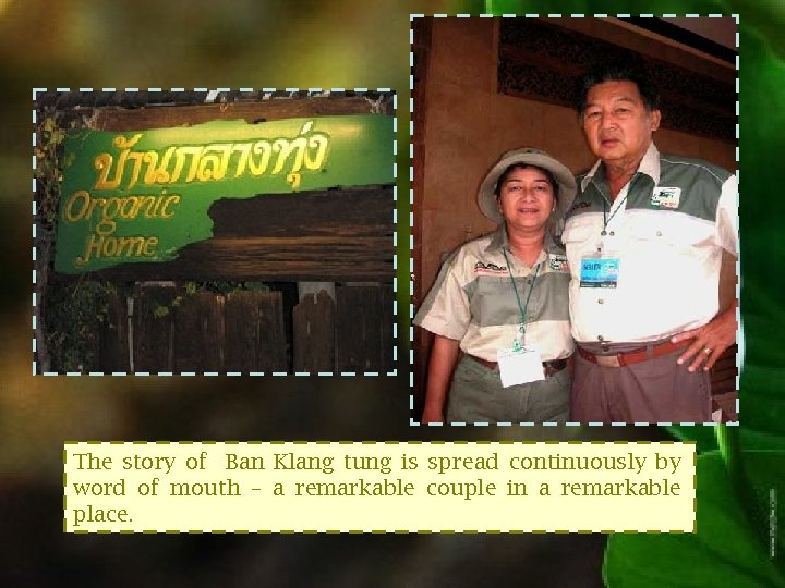 The story of Ban Klang tung is spread continuously by word of mouth –