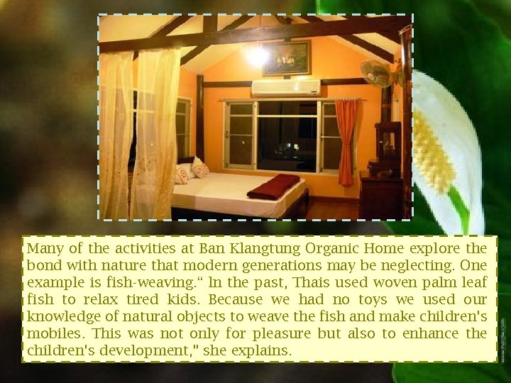 Many of the activities at Ban Klangtung Organic Home explore the bond with nature