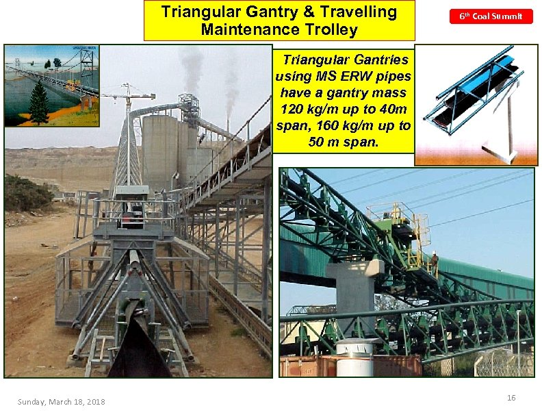 Triangular Gantry & Travelling Maintenance Trolley 6 th Coal Summit Triangular Gantries using MS