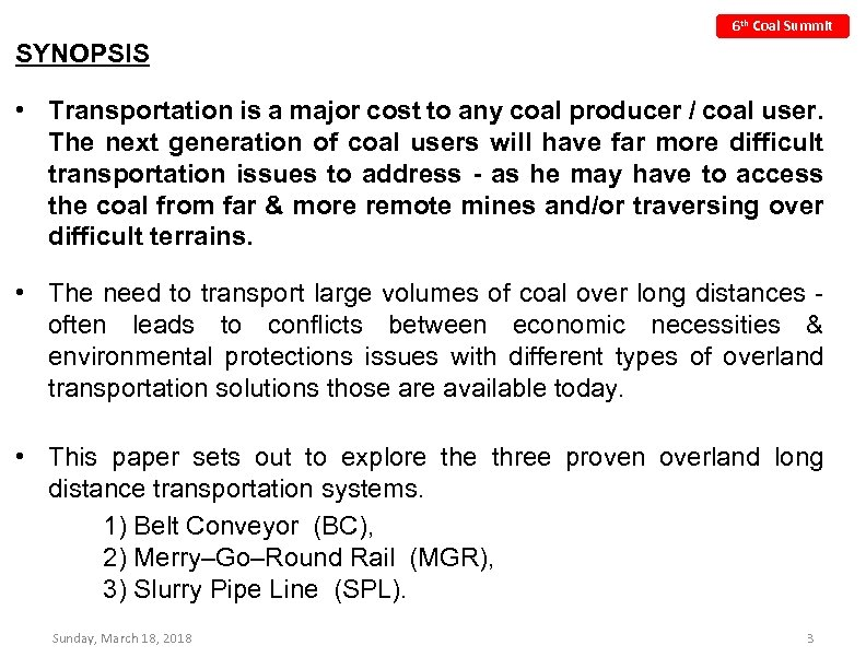 6 th Coal Summit SYNOPSIS • Transportation is a major cost to any coal