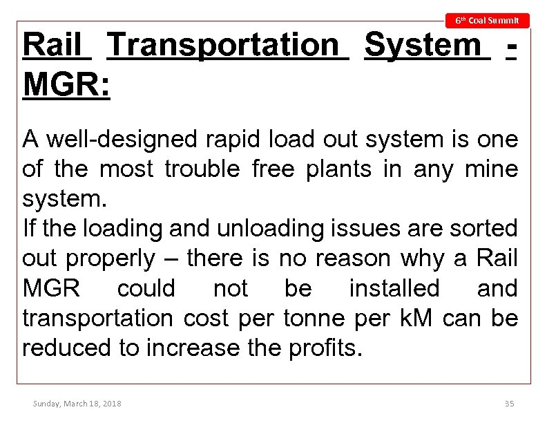 6 th Coal Summit Rail Transportation System MGR: A well-designed rapid load out system