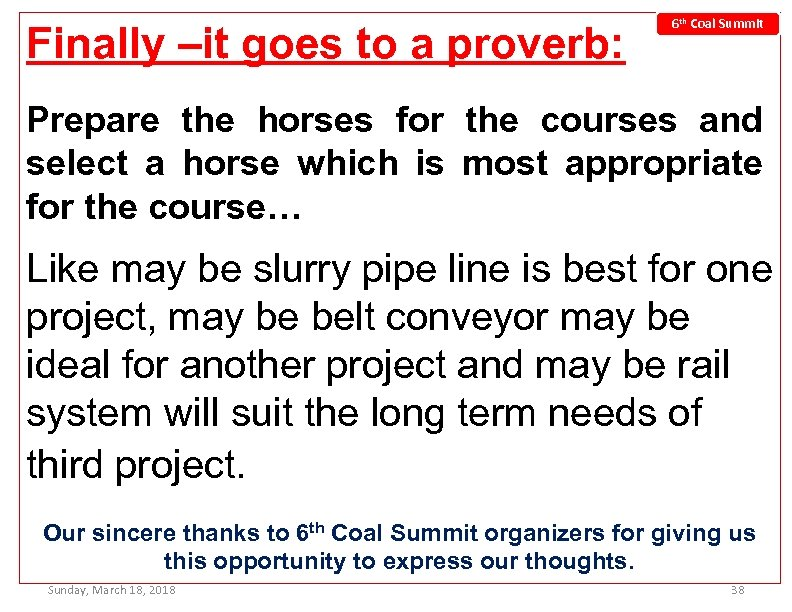 Finally –it goes to a proverb: 6 th Coal Summit Prepare the horses for