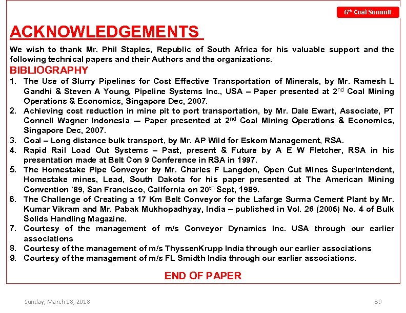 6 th Coal Summit ACKNOWLEDGEMENTS We wish to thank Mr. Phil Staples, Republic of