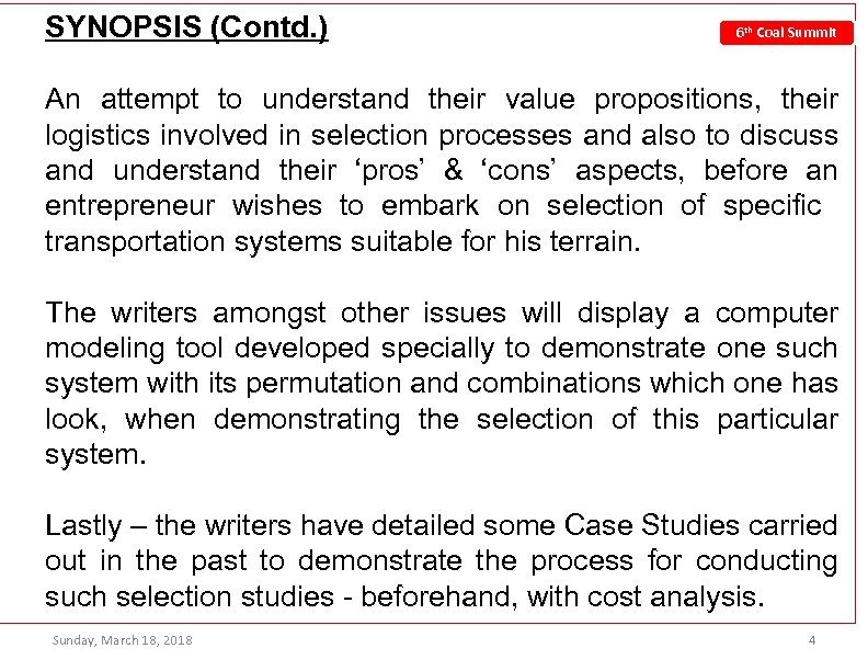 SYNOPSIS (Contd. ) 6 th Coal Summit An attempt to understand their value propositions,