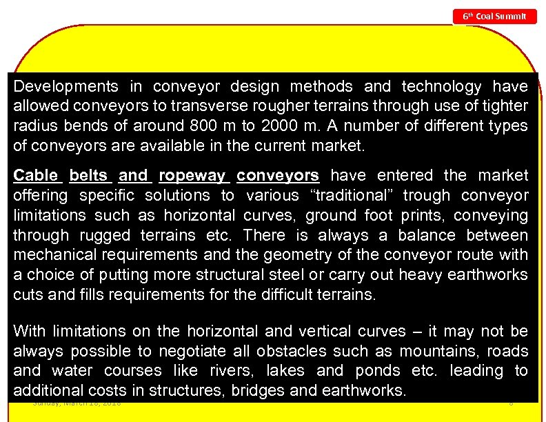 6 th Coal Summit Developments in conveyor design methods and technology have allowed conveyors