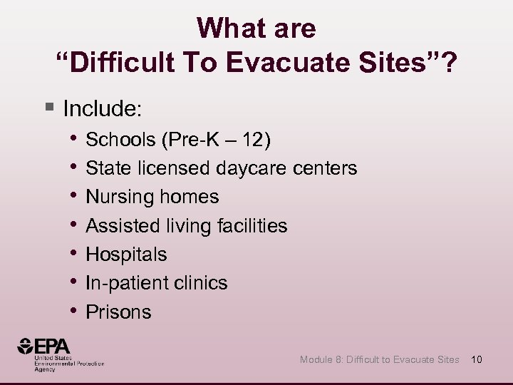 """What are """"Difficult To Evacuate Sites""""? § Include: • • Schools (Pre-K – 12)"""