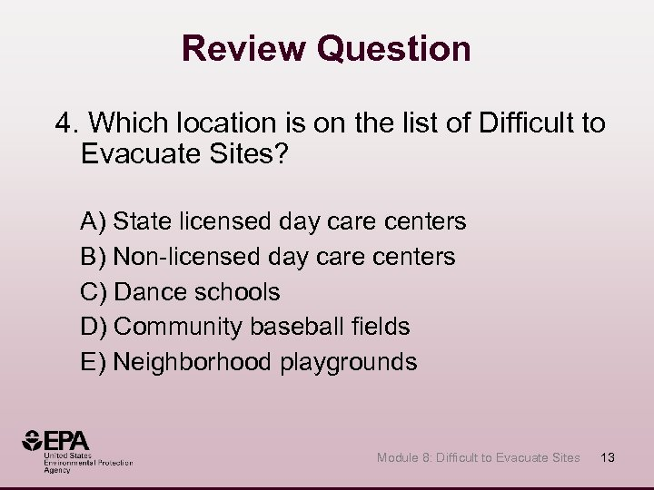 Review Question 4. Which location is on the list of Difficult to Evacuate Sites?