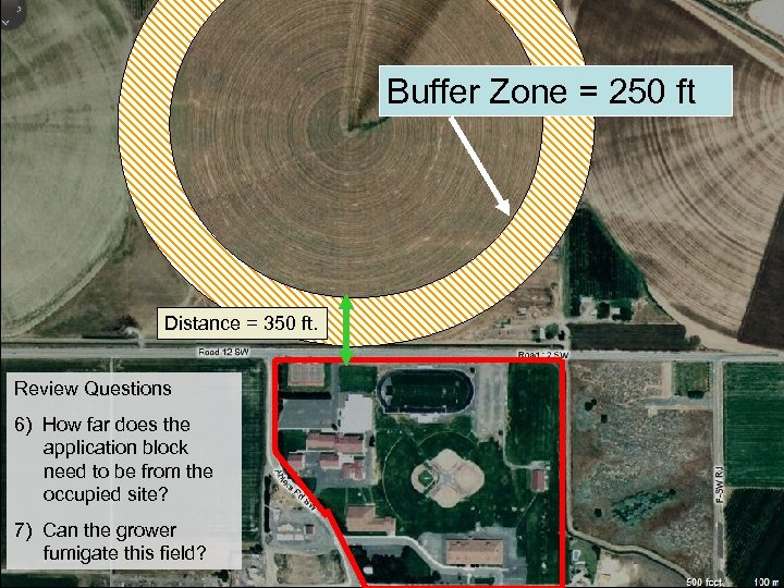 Buffer Zone = 250 ft Distance = 350 ft. Review Questions 6) How far