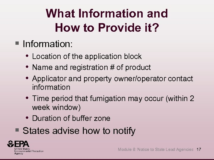 What Information and How to Provide it? § Information: • Location of the application