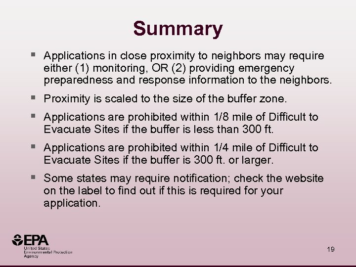 Summary § Applications in close proximity to neighbors may require either (1) monitoring, OR