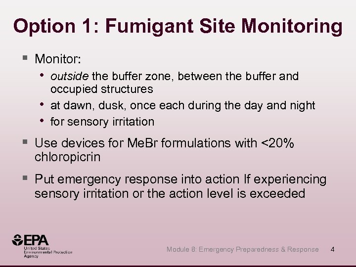 Option 1: Fumigant Site Monitoring § Monitor: • outside the buffer zone, between the