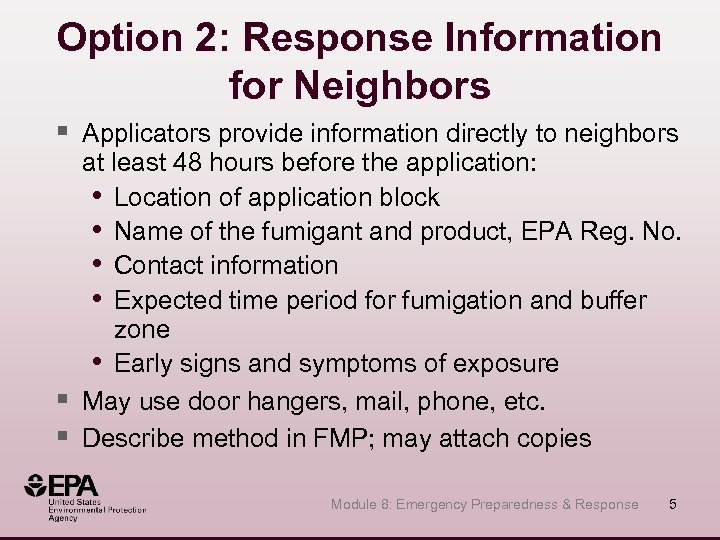 Option 2: Response Information for Neighbors § Applicators provide information directly to neighbors §