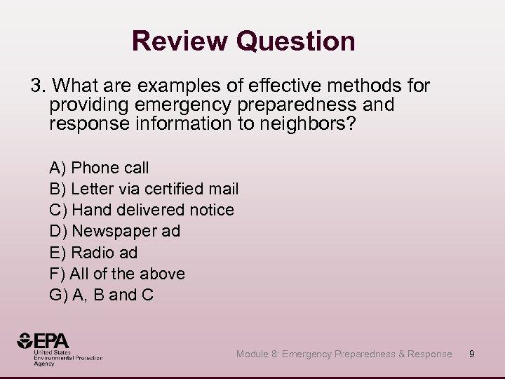 Review Question 3. What are examples of effective methods for providing emergency preparedness and