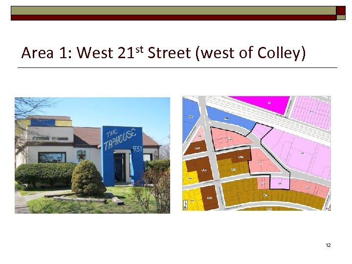 Area 1: West 21 st Street (west of Colley) 12