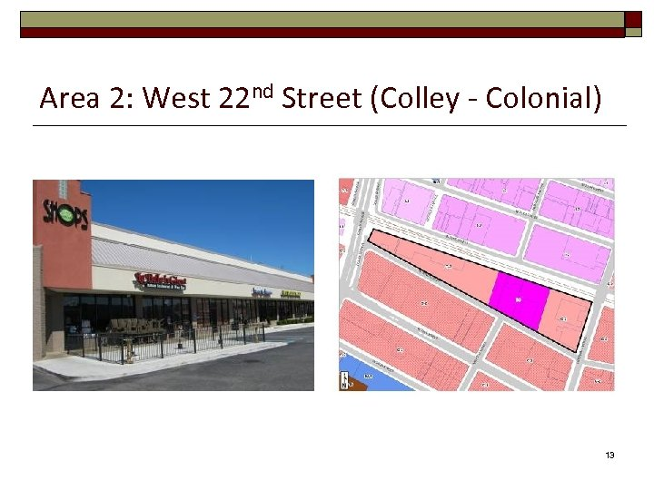 Area 2: West 22 nd Street (Colley - Colonial) 13