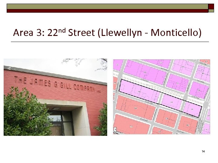 Area 3: 22 nd Street (Llewellyn - Monticello) 14