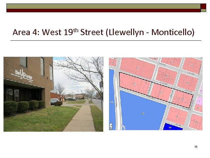 Area 4: West 19 th Street (Llewellyn - Monticello) 15
