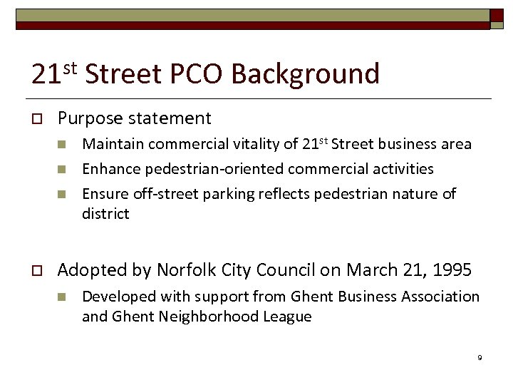 st 21 o Purpose statement n n n o Street PCO Background Maintain commercial