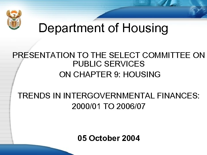 Department of Housing PRESENTATION TO THE SELECT COMMITTEE ON PUBLIC SERVICES ON CHAPTER 9: