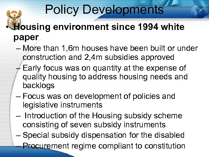 Policy Developments • Housing environment since 1994 white paper – More than 1, 6