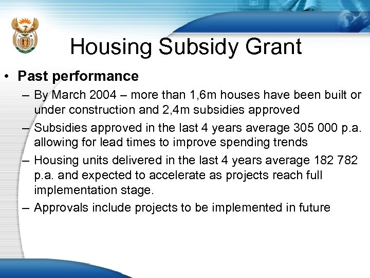 Housing Subsidy Grant • Past performance – By March 2004 – more than 1,