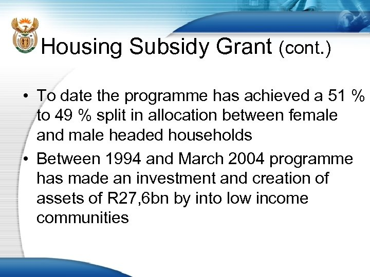 Housing Subsidy Grant (cont. ) • To date the programme has achieved a 51