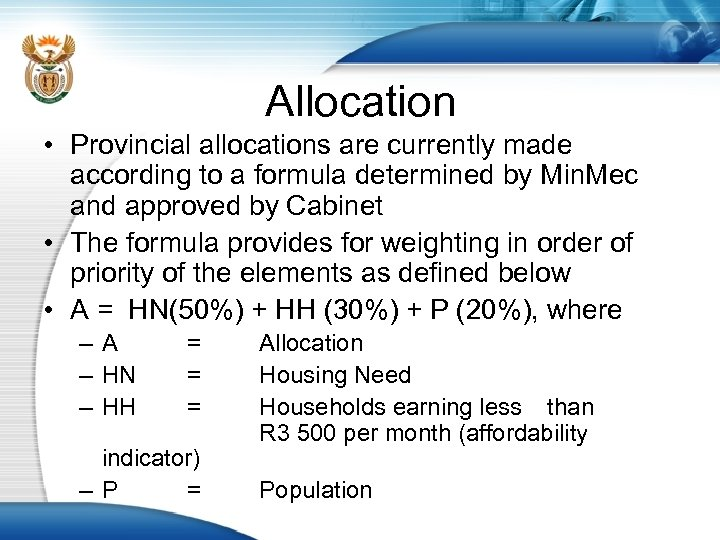 Allocation • Provincial allocations are currently made according to a formula determined by Min.