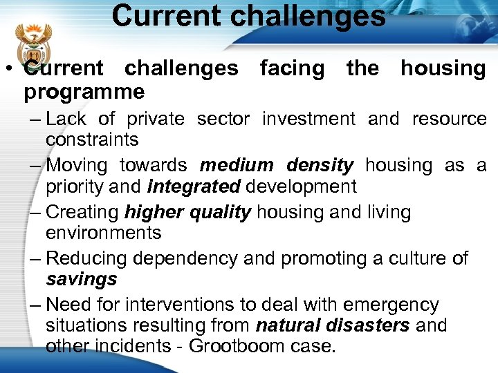 Current challenges • Current challenges facing the housing programme – Lack of private sector