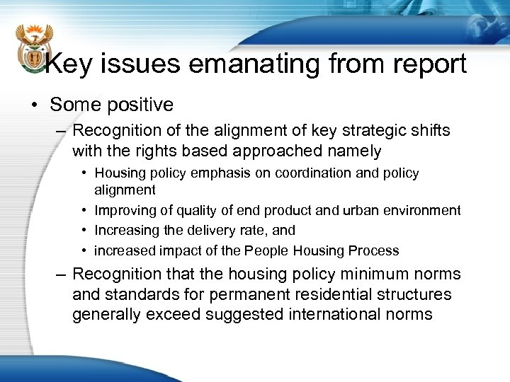 Key issues emanating from report • Some positive – Recognition of the alignment of