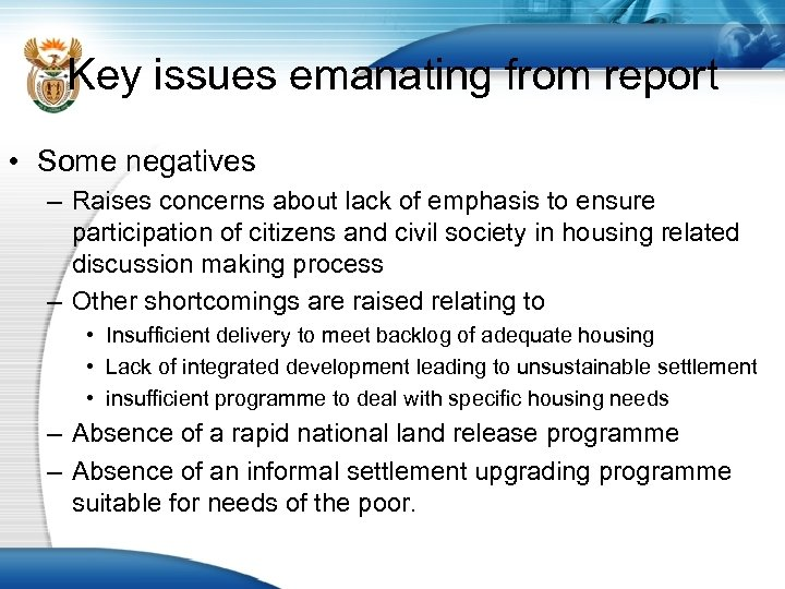 Key issues emanating from report • Some negatives – Raises concerns about lack of