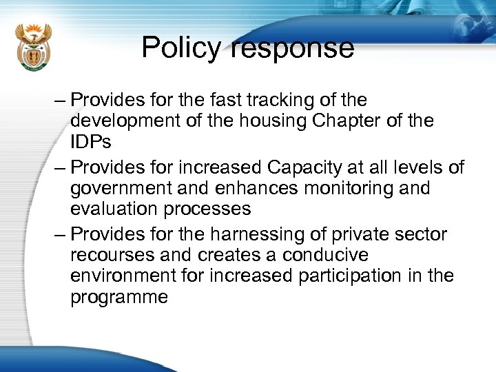 Policy response – Provides for the fast tracking of the development of the housing