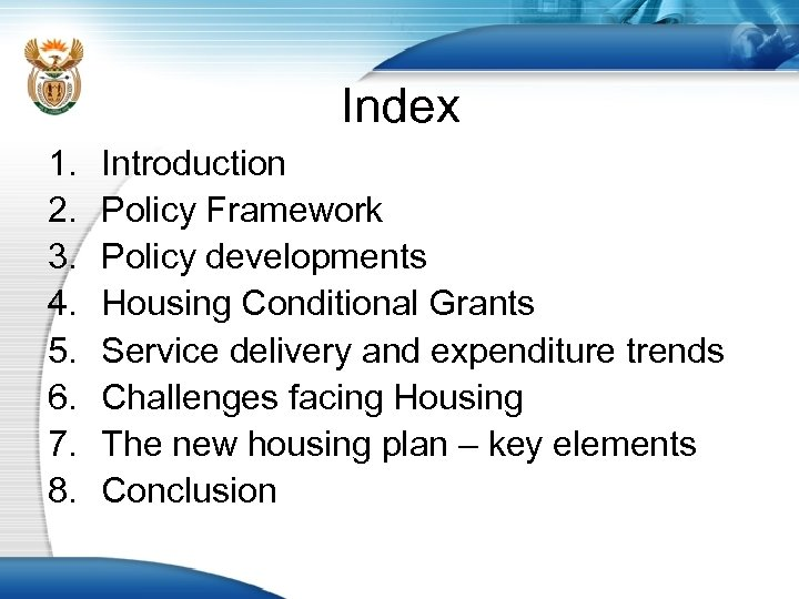Index 1. 2. 3. 4. 5. 6. 7. 8. Introduction Policy Framework Policy developments