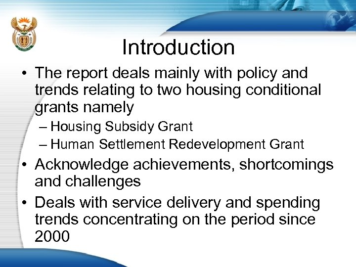 Introduction • The report deals mainly with policy and trends relating to two housing