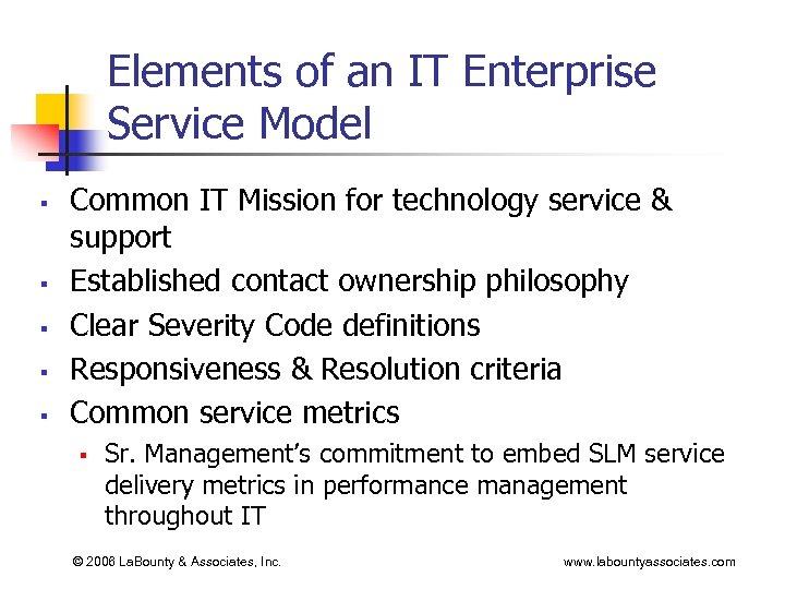 Elements of an IT Enterprise Service Model § § § Common IT Mission for