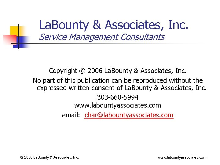 La. Bounty & Associates, Inc. Service Management Consultants Copyright © 2006 La. Bounty &